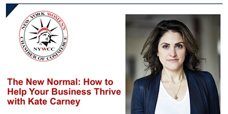 The New Normal: How to Help Your Business Thrive with Kate Carney tickets