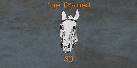 The Frames 30th Anniversary tickets
