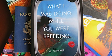 Women's Travel Book Club: What I Was Doing While You Were Breeding tickets