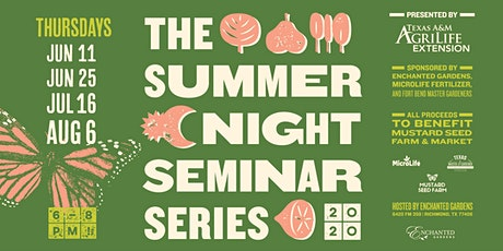 SUMMER NIGHT SEMINAR SERIES tickets