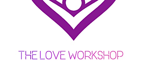 """Life, Love And Relationship Presents  """"The Love Workshop"""" tickets"""