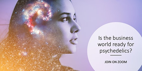 Is the business world ready for psychedelics? tickets