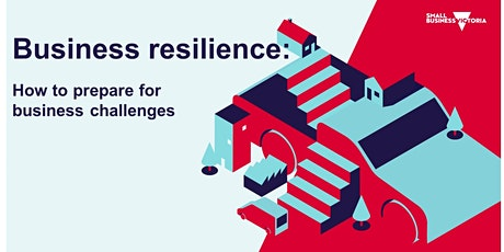 Building resilience: How to prepare for business challenges tickets