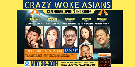 CRAZY WOKE ASIANS COMEDIANS SPOTLIGHT SERIES MAY 26-30! tickets