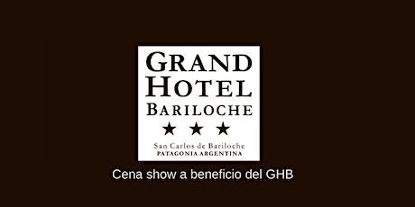 Cena show a beneficio del Grand Hotel Bariloche entradas