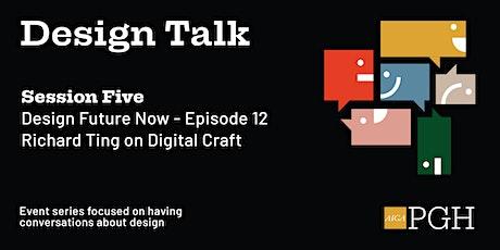 Design Talk: Session Five tickets