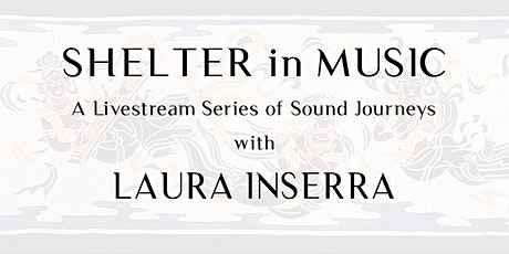 Shelter in Music: Sound Journeys for Self-Exploration & Well~Being tickets