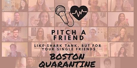 Pitch A Friend: Quarantine Edition (Boston) tickets