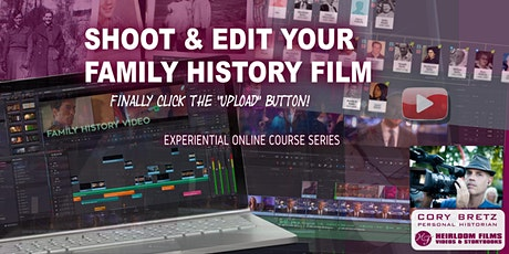 Shoot & Edit Your Family History Film Online Course Tickets