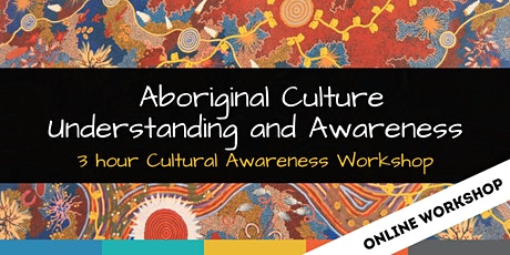 ONLINE: Aboriginal Cultural Awareness and Understanding Workshop [SOLD OUT] tickets