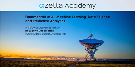 AI, Machine Learning, Data Science and Predictive Analytics - Online GMT+10 tickets