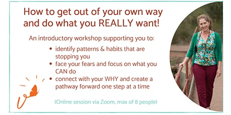 How to get out of your own way and do what you really want? tickets