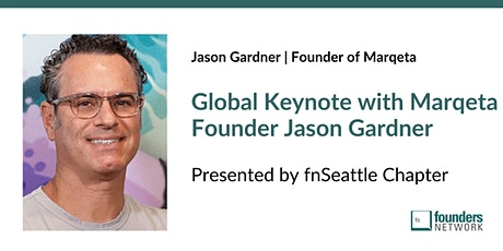 Founders Network Global Keynote with Marqeta Founder Jason Gardner tickets