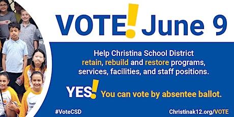 VOTE! June 9 - Christina School District Capital & Operating Referendum tickets