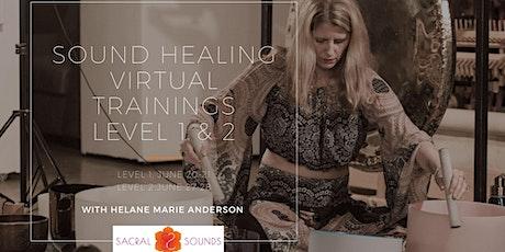 Sound Healing/Sound Bath Virtual Training LEVELS 1 & 2 tickets