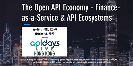 apidays LIVE HONG KONG - The Open API Economy - Finance-as-a-Service & API Ecosystems tickets