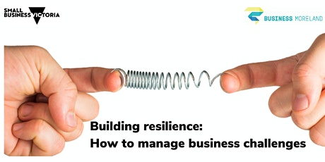 Building resilience: How to manage business challenges tickets