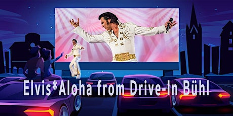 Elvis Aloha LIVE! from Drive-In Bühl Tickets