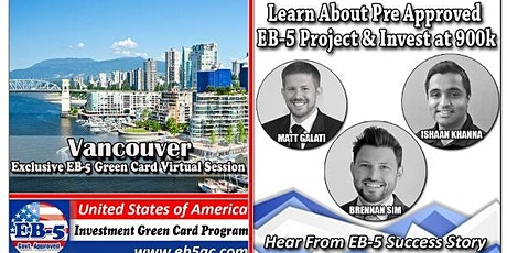 Vancouver EB-5 Green Card Virtual  Market Series-  Meet the Expert & Success Story (ONLINE EVENT) tickets
