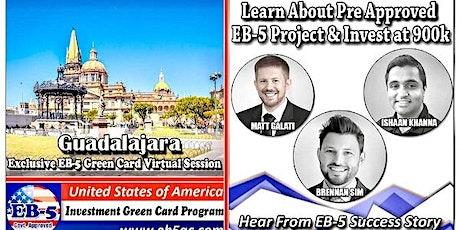 Guadalajara EB-5 Green Card Virtual  Market Series-  Meet the Expert & Success Story (ONLINE EVENT) boletos