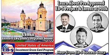 Lima EB-5 Green Card Virtual  Market Series-  Meet the Expert & Success Story (ONLINE EVENT) tickets