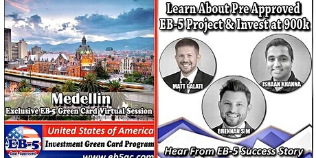 Medellin EB-5 Green Card Virtual  Market Series-  Meet the Expert & Success Story (ONLINE EVENT) boletos
