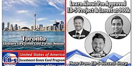 Toronto EB-5 Green Card Virtual  Market Series-  Meet the Expert & Success Story (ONLINE EVENT) tickets