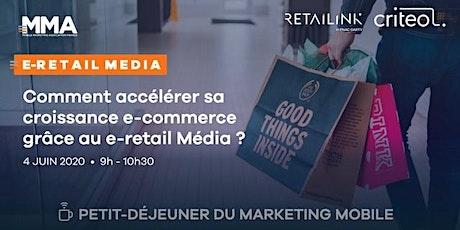 """Petit-déjeuner du Marketing Mobile : """"Comment accélérer sa croissance e-commerce  grâce au e-retail Média ?"""" billets"""