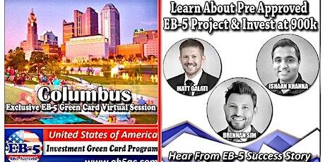 Columbus EB-5 Green Card Virtual  Market Series-  Meet the Expert & Success Story (ONLINE EVENT) tickets