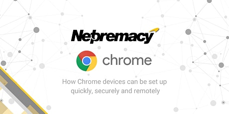 How Chrome devices can be set up quickly, securely and remotely tickets