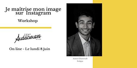 Workshop: je maîtrise mon image sur Instagram - On line billets