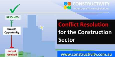CONFLICT RESOLUTION (Zoom VIDEO-CONFERENCE Live FACE-TO-FACE Training) for the Construction Sector - Thursday 11 June 2020 tickets