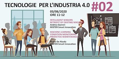 TECNOLOGIE PER L'INDUSTRIA 4.0 #02 tickets