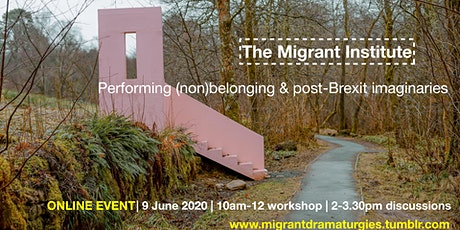 The Migrant Institute: performing (non)belonging & post-Brexit imaginaries tickets