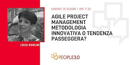 #PeopleWebinar: Agile PM: metodologia innovativa o tendenza passegera biglietti