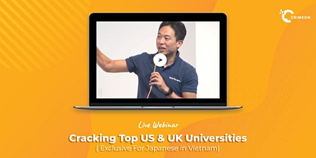 Cracking Top US and UK Universities - for Japanese in VN tickets