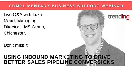 B2B Workshop Q&A. Using Inbound Marketing to Drive Better Sales Conversions tickets