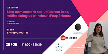 Track Entrepreneuriat x La Cantine - Bien comprendre ses utilisateur·ices, méthodologies & REX billets