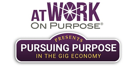 Pursuing Purpose In the Gig Economy tickets