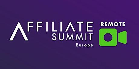 Affiliate Summit Europe: REMOTE tickets
