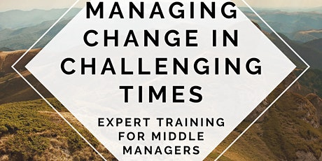 Managing Change in Difficult Times - expert training for middle managers tickets
