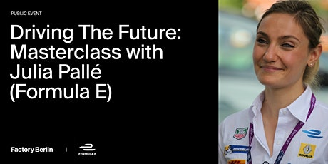 Driving the Future: Masterclass with Julia Pallé (Formula E) biglietti