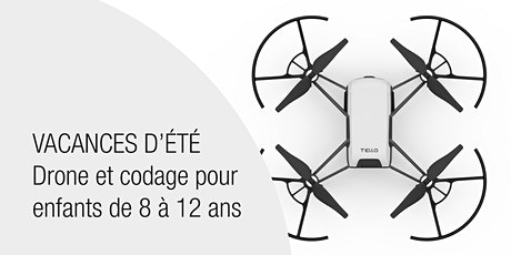 VACANCES D'ETE - DRONE ET CODAGE POUR ENFANTS DE 8 A 12 ANS billets