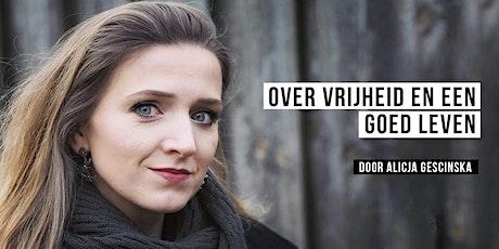 Over Vrijheid en een Goed Leven | Alicja Gescinska tickets