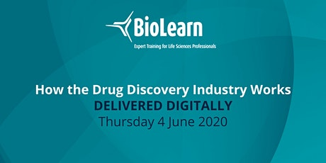 BioLearn: How the Drug Discovery Industry Works - Thursday 4 June 2020 tickets
