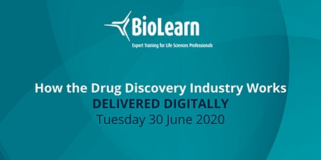 BioLearn: How the Drug Discovery Industry Works - Tuesday 30 June 2020 tickets