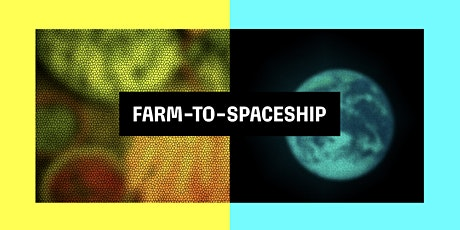 Farm-to-Spaceship: An Artist-Driven Takeout Dinner Experience tickets