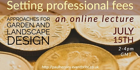 Setting professional fees: for landscape and garden designers tickets