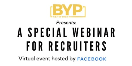 BYP x Facebook presents: A Special Webinar for Recruiters tickets