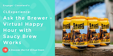 CLExperience: Ask the Brewer - Virtual Happy Hour with Saucy Brew Works tickets